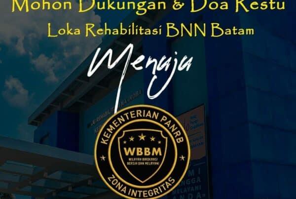 Mohon Dukungan & Doa Restu, Loka Batam Menuju WBBM tahun 2021